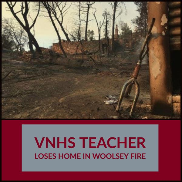 VNHS Teacher Loses Home in Woolsey Fire